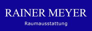 Meyer Raumausstattung rainer meyer raumausstattung